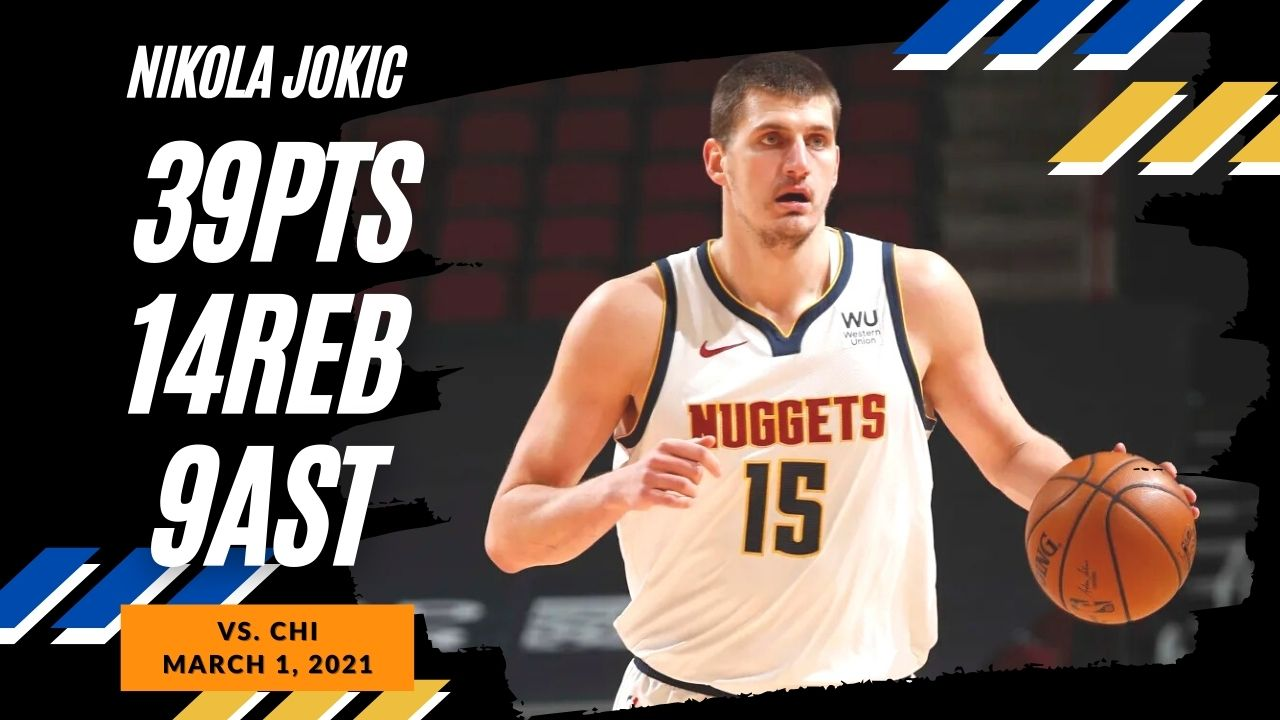 Nikola Jokic 39pts 14reb 9ast vs CHI   March 1, 2021   2020-21 NBA Season