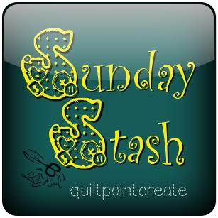 Sunday Stash @ Quilt, Paint, Create