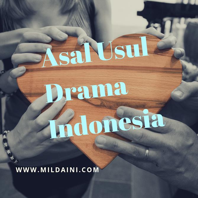 Asal-usul Drama Indonesia