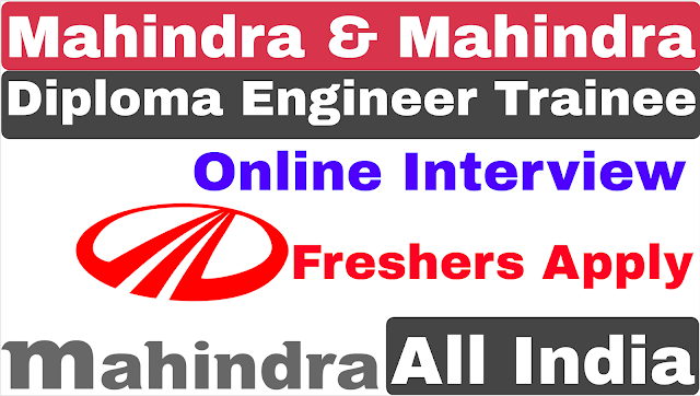 Mahindra Diploma Engineer Trainee Recruitment 2020 | Mhindra & Mahindra Private Job