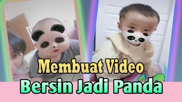 Membuat Video Bersin Jadi Panda