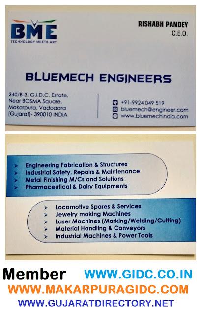 BLUEMECH ENGINEERS 340/B-3, GIDC Makarpura, Vadodara - 390010 Rishabh Pandey - 9924049519 GSTIN: 24CQDPP6747E1ZQ