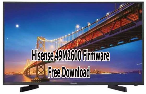 Hisense 49M2600 Firmware Free Download