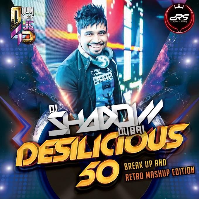 Desilicious 50 - DJ Shadow Dubai