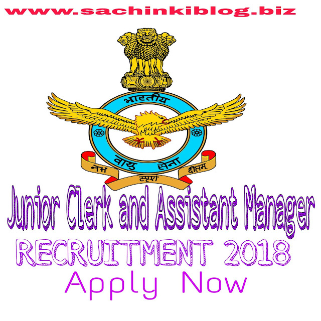 Indian Air Force Recruitment junior Clerk and Assistant Manager