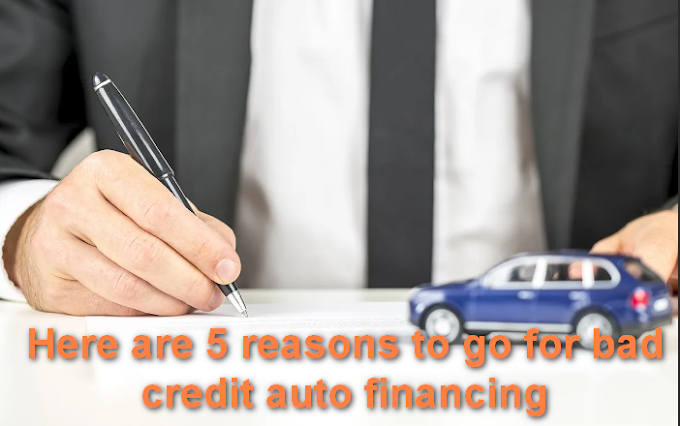Here are 5 reasons to go for bad credit auto financing