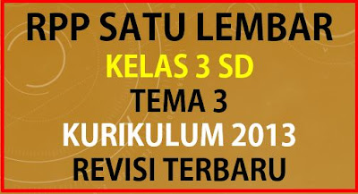 RPP 1 Lembar Kelas 3 SD Tema 3 Kurikulum 2013 Revisi Terbaru