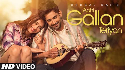 Aahi Gallan Teriyan Song Lyrics | Babbal Rai Ft. Mahira Sharma | Avvy Sra | Daljit Chitti | Tru Makers Lyrics Planet