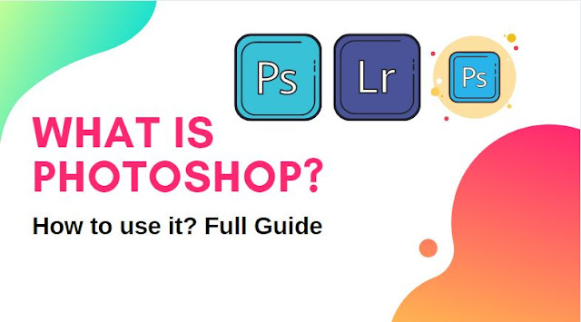 What-is-Photoshop-and-How-it-is-useful-to-us