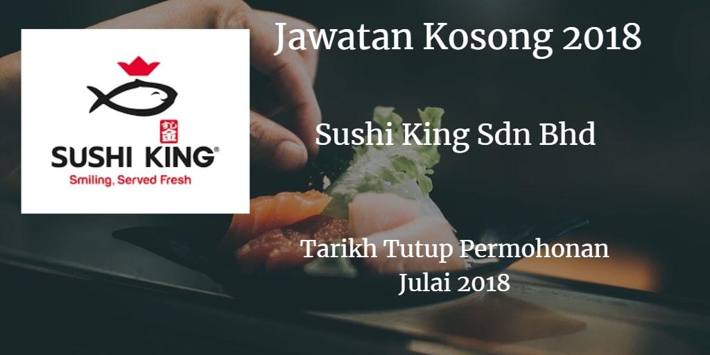 Jawatan Kosong SUSHI KING SDN BHD 28 & 29 Julai 2018