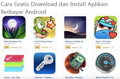 Cara Gratis Download dan Install Aplikasi Berbayar Android