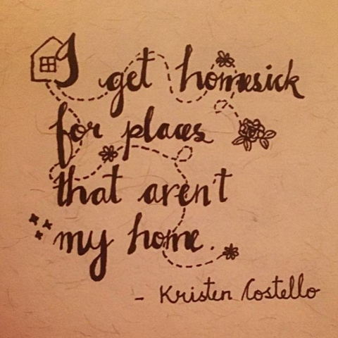 Kristen Costello: I get homesick for places that aren't my home.