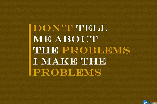 Don't tell me about the problems I make the problems Walt Disney