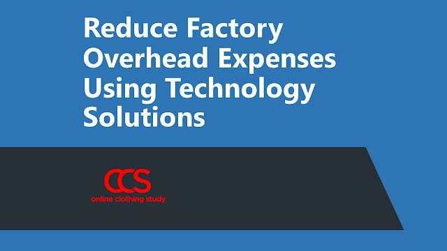 How to reduce factory overhead expenses in garment factory