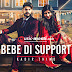 Bebe Di Support Lyrics by Kadir Thind