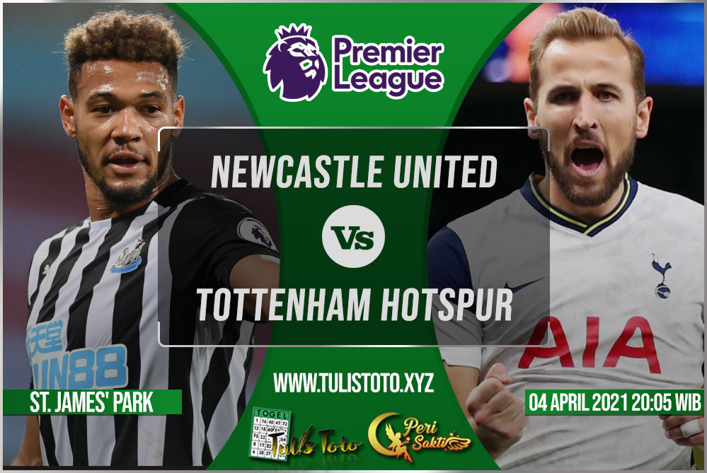 Prediksi Newcastle United vs Tottenham Hotspur 04 April 2021