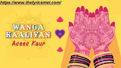 Wanga Kaaliyan Song Lyrics | Asees Kaur  | New Punjabi Song 2020 | VYRL Originals