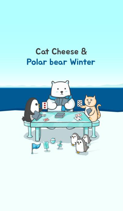 Cat cheese & Polar bear Winter 9th
