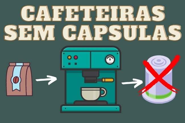 Cafeteiras sem capsulas - Qual a melhor