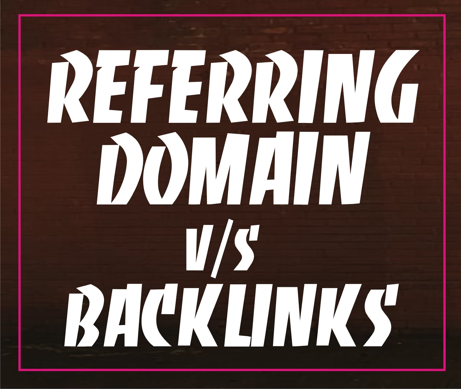 Referring domain vs backlinks