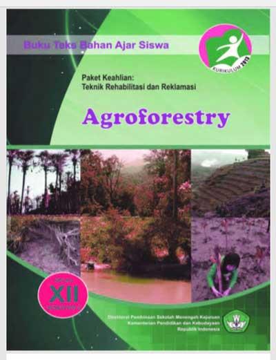 Buku Siswa Agroforestry SMK Kelas 12 Semester 6 Kurikulum 13