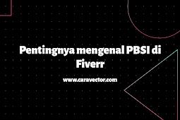 Pentingnya mengenal buyer PBSI di Fiverr