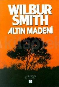 Wilbur Smith - Altin Madeni