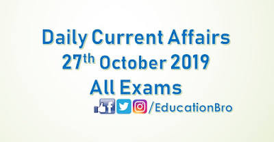 Daily Current Affairs 27th October 2019 For All Government Examinations