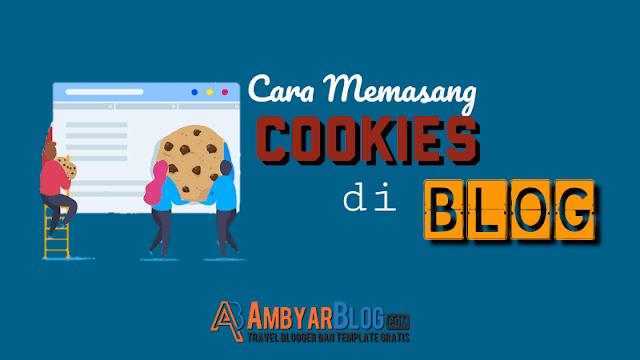 Cara Memasang Notifikasi Cookies di Blog