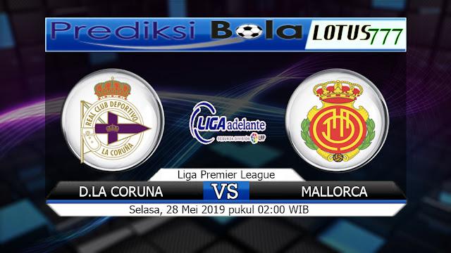 Prediksi  D. La Coruna vs Mallorca Selasa 28 Mei 2019