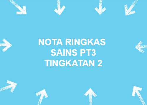 Sains Pt3 2020 Nota Ringkas Sains Pt3 Tingkatan 2
