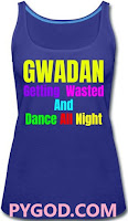 GWADAN (Getting Wasted And Dance All Night)  PYGOD.COM