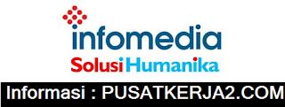 Lowongan Kerja Medan SMA SMK D3 Februari 2020 PT ISH (Infomedia Solusi Humanika)