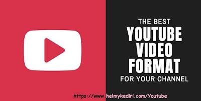 Format Video Terbaik Untuk Youtube
