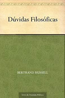 Dúvidas Filosóficas - Bertrand Russell