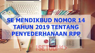 Penyederhanaan RPP Berdasarkan SE Mendikbud Nomor 14 Tahun 2019