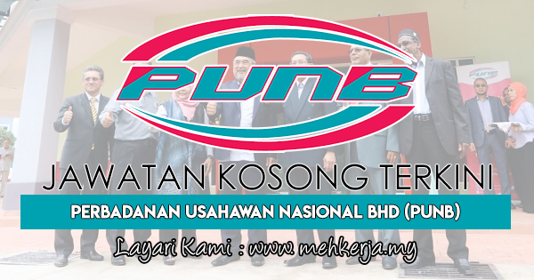 Jawatan Kosong Terkini 2018 di Perbadanan Usahawan Nasional Bhd (PUNB)