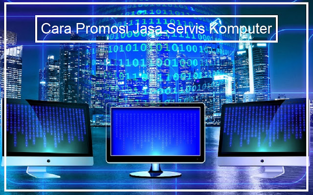 promosi jasa servis komputer