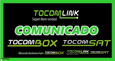 Resultado de imagem para COMUNICADO TOCOMBOX TOCOMLINK TOCOMSAT