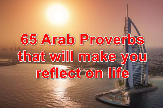 65 Arab Proverbs that will make you reflect on life