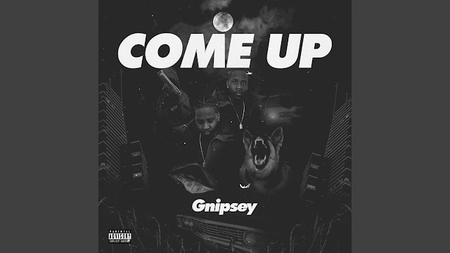 GNipsey - Come Up (Official Music Video)