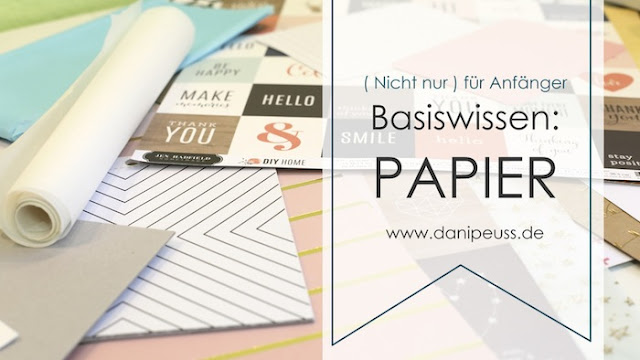 http://danipeuss.blogspot.com/2016/08/scrapbook-basics-wissenswertes-uber-papier.html