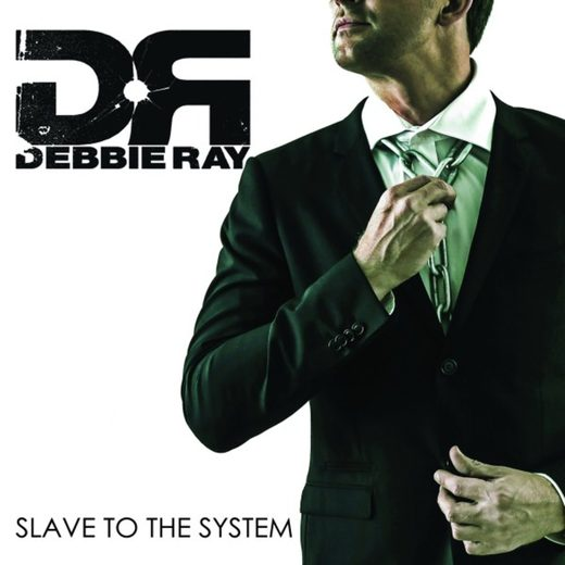 DEBBIE RAY - Slave To The System (2017) full