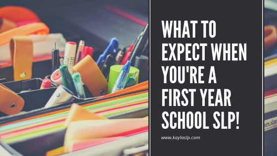 What to Expect When You're A First Year School SLP!