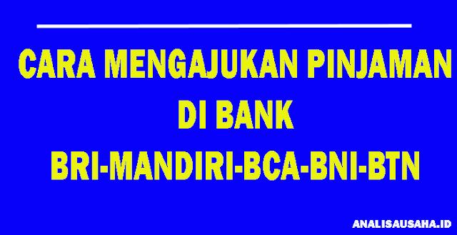 Cara Pengajuan Pinjaman Ke Bank