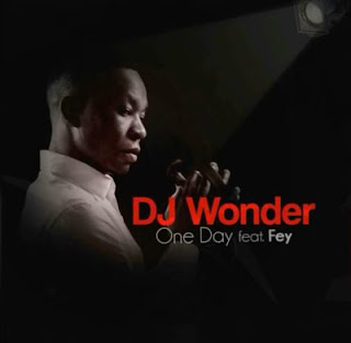 DJ-Wonder-One-Day-ft-Fey