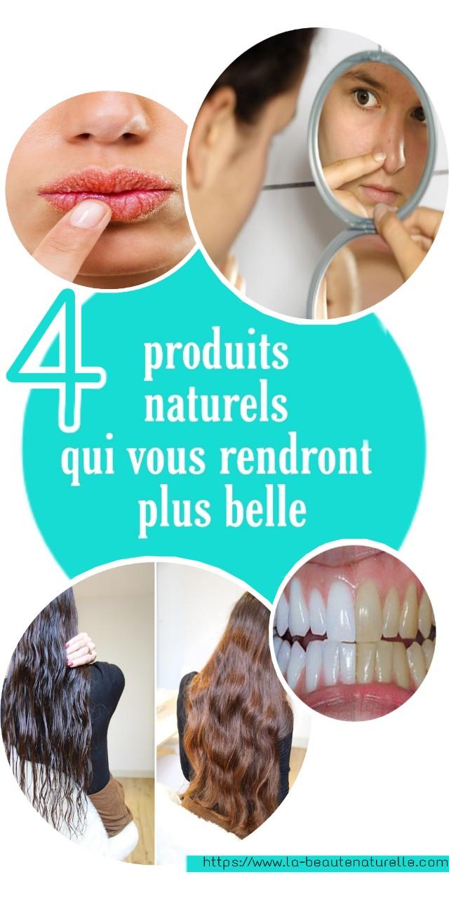 4 produits naturels qui vous rendront plus belle
