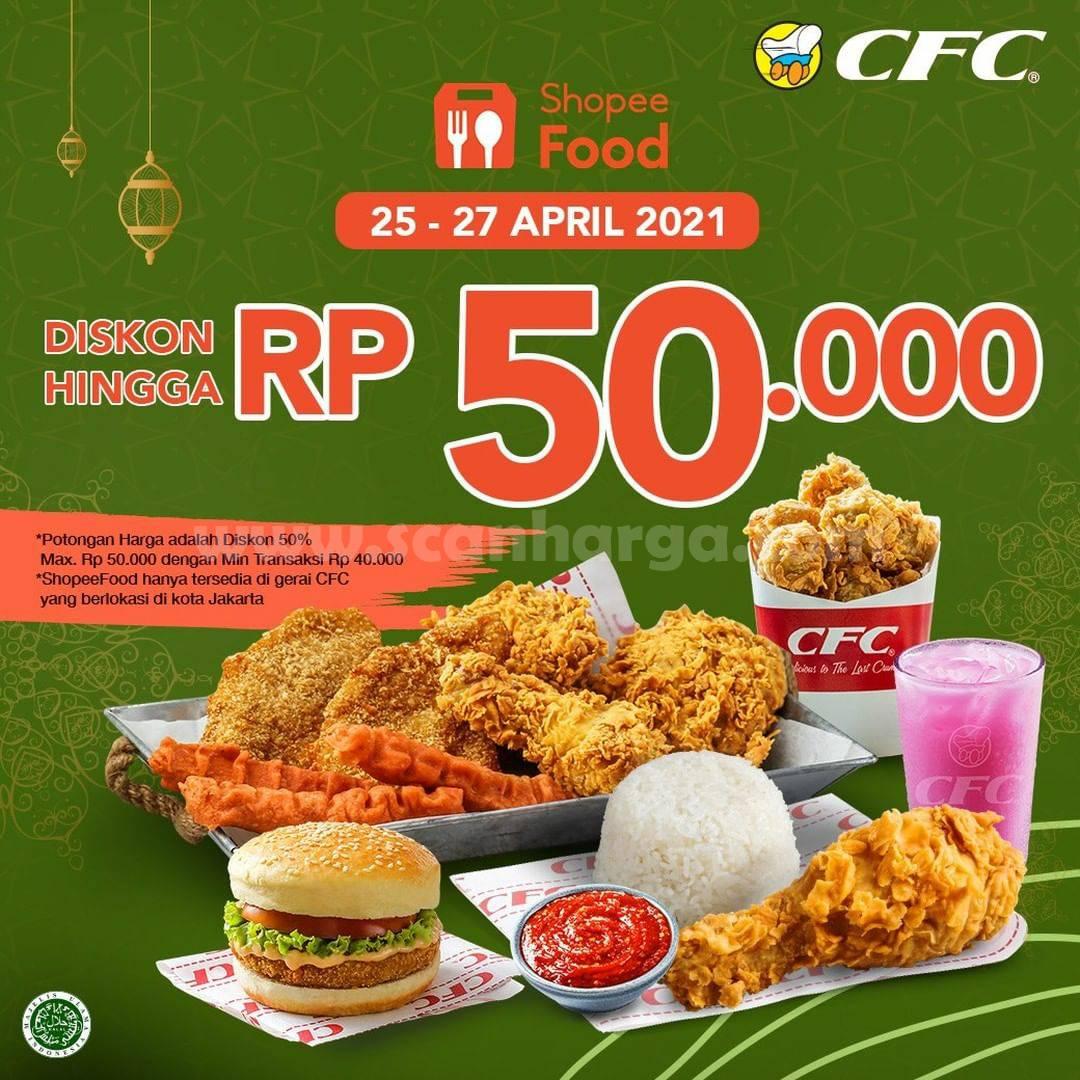 CFC Promo DISKON hingga Rp 50.000 khusus pemesanan via ShopeeFood