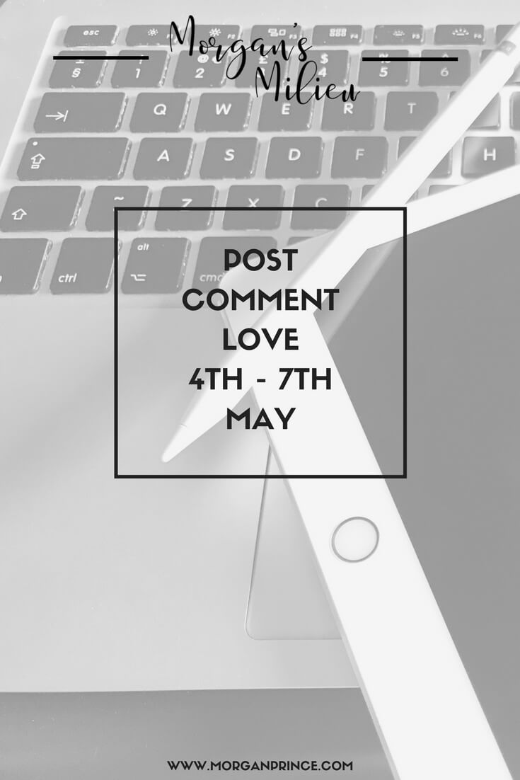 Join in Post Comment Love 4th - 7th May with your best or favourite post of the week!