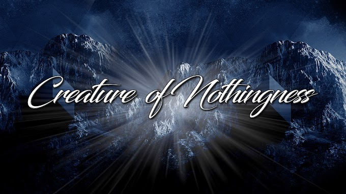 Creature of Nothingness